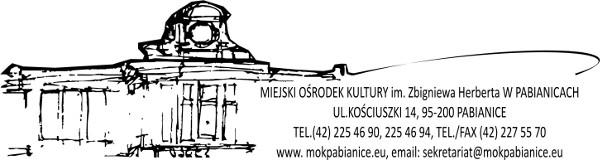 Miejski Ośrodek Kultury im. Zbigniewa Herberta ul. Tadeusza Kościuszki 14, 95-200 Pabianice, telefon 42 2254690, fax 42 2275570, e-mail: sekretariat@mokpabianice.eu