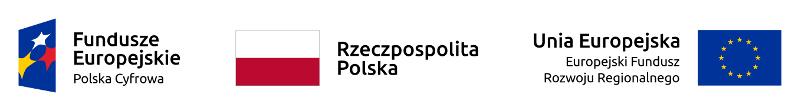 Fundusze Europejskie Polska Cyfrowa, Rzeczpospolita Polska, Unia Europejska Europejski Fundusz Rozwoju Regionalnego